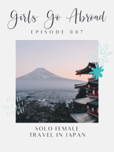 If you're looking for a great destination for solo female travel, you can't go wrong with Japan. In this episode fo the Girls Go Abroad podcast, we're talking all things solo female travel in Japan with Whitney O'Halek of Quick Whit Travel. Learn the best travel destinations in Japan, the best things to do in Japan, what to eat in Japan, and more! #solofemaletravel #japan #travel